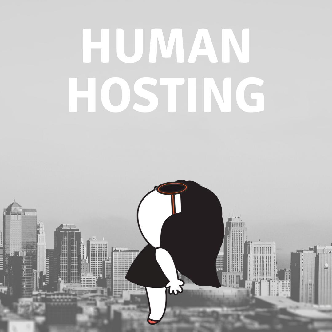 Human Hosting